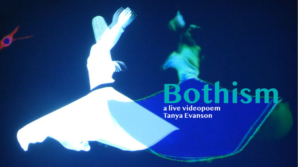 "A graphic of a whirling dervish on a blue backdrop with the words ""Bothism a live videopoem Tanya Evanson""."