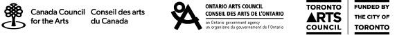 Canada Council for the Arts logo, Ontario Arts Council logo, Toronto Arts Council logo