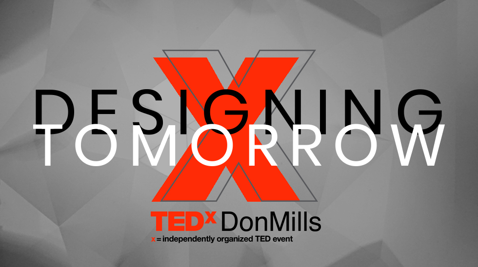 TEDxDonMills: Designing Tomorrow. TEDxDonMills, an independently organized TED event.